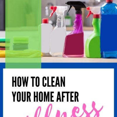 How to Clean Your Home after Illness