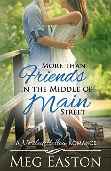 FREE Kindle Book: More than Friends in the Middle of Main Street (A Nestled Hollow Romance Book 3)
