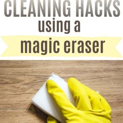 Cleaning Hacks Using a Magic Eraser