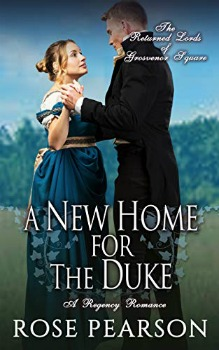 FREE Kindle Book: A New Home for the Duke (The Returned Lords of Grosvenor Square Book 4)