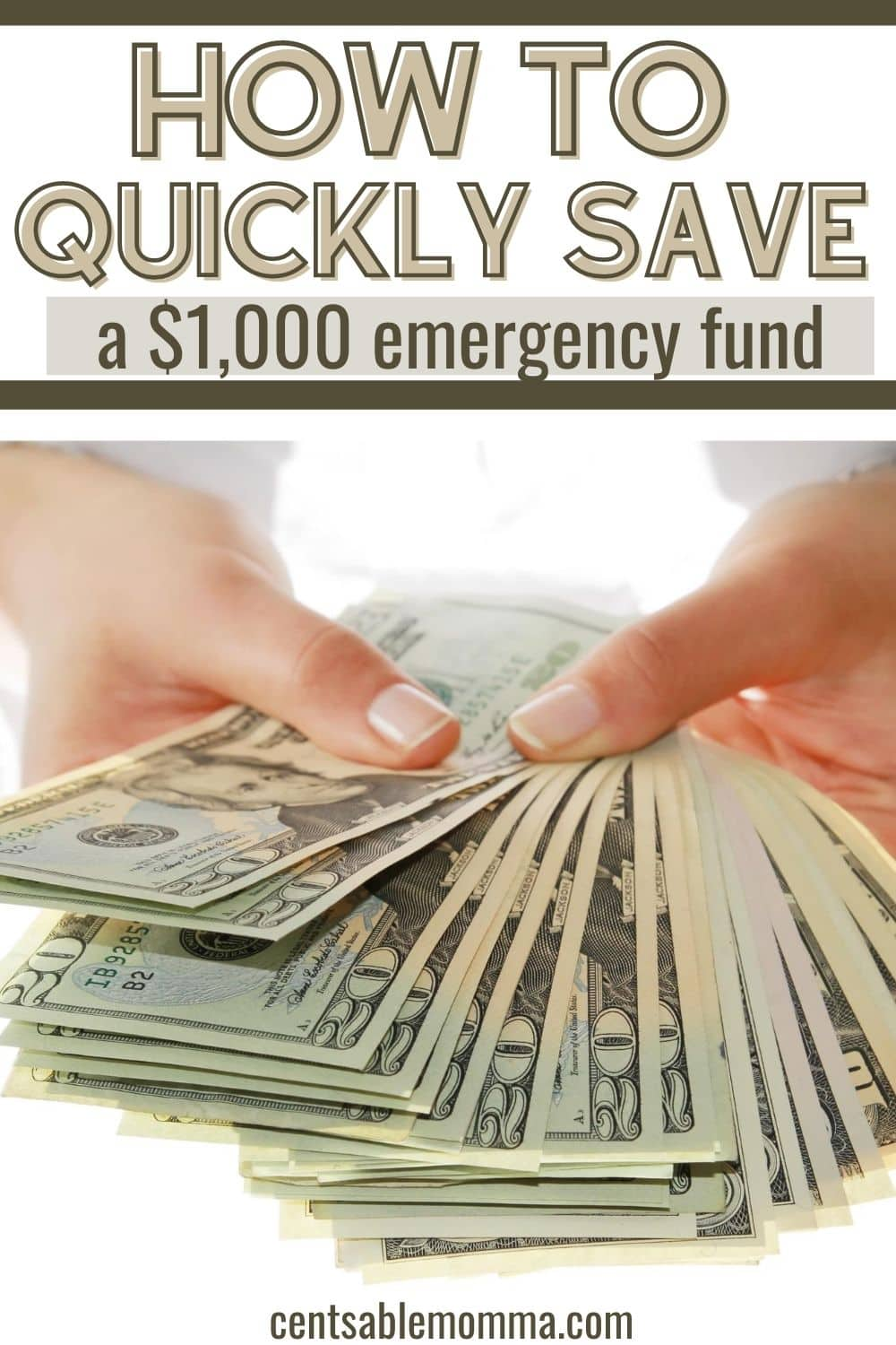 hands holding a fanned out stack of $20 bills with an overlay that says, How to Quickly Save a $1,000 Emergency Fund.