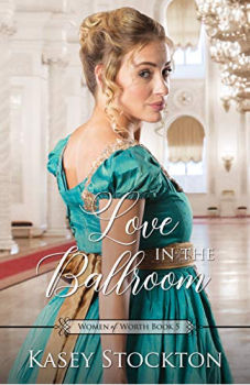 FREE Kindle Book: Love in the Ballroom (Women of Worth Book 5)