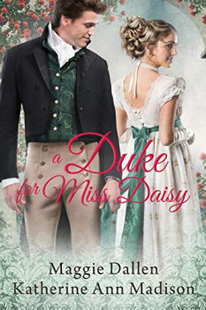 FREE Kindle Book: A Duke for Miss Daisy (A Wallflower's Wish Book 1)