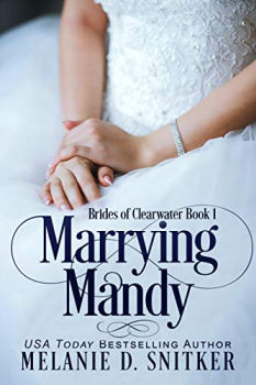 FREE Kindle Book: Marrying Mandy (Brides of Clearwater Book 1)