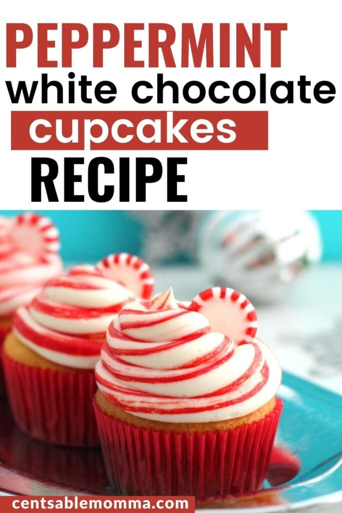 peppermint white chocolate cupcakes on a dish with text overlay.