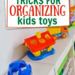 5 Tricks for Organizing Kids Toys 121720