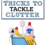 5 Spring Cleaning Tricks to Tackle Clutter